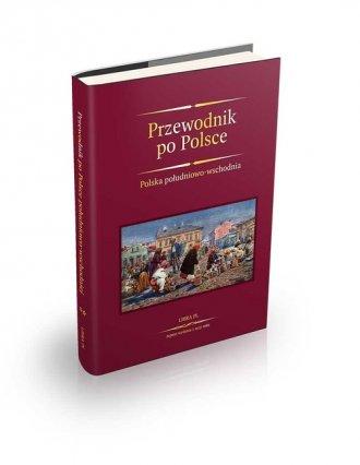 Przewodnik po Polsce. Polska południowo-wschodnia - okładka książki