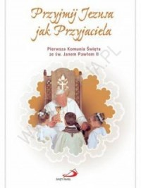 Przyjmij Jezusa jak Przyjaciela - Wydawnictwo - okładka książki