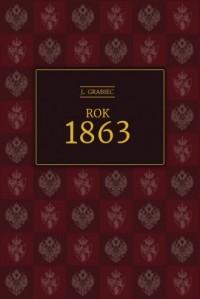 Rok 1863 - J. Grabiec - okładka książki