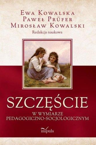 Szczęście w wymiarze pedagogiczno-socjologicznym - okładka książki