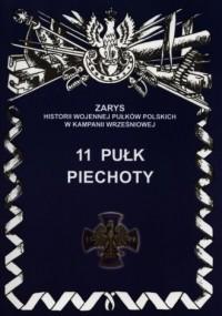 11 Pułk Piechoty. Seria: Zarys - okładka książki