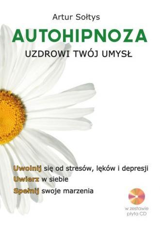 Autohipnoza uzdrowi twój umysł. - okładka książki