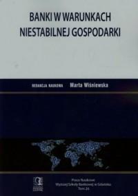 Banki w warunkach niestabilnej - okładka książki