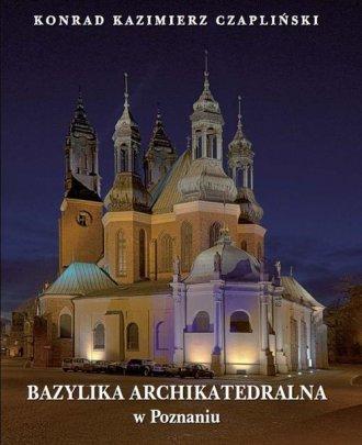 Bazylika Archikatedralna w Poznaniu - okładka książki