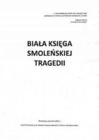 Biała księga smoleńskiej tragedii - okładka książki