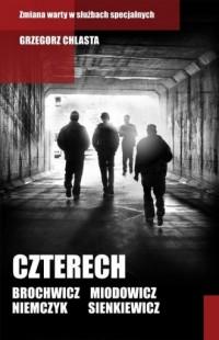 Czterech. Brochwicz, Niemczyk, Miodowicz, Sienkiewicz - okładka książki