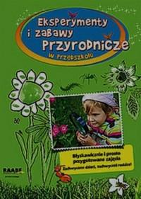 Esperymenty i zabawy przyrodnicze w przedszkolu - okładka książki