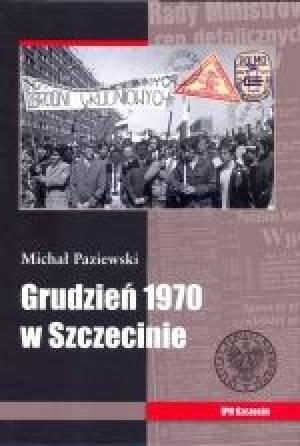Grudzień 1970 w Szczecinie - okładka książki