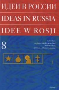 Idee w Rosji : leksykon rosyjsko-polsko-angielski.Tom 8 - okładka książki