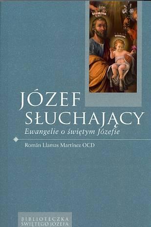 Józef słuchający. Ewangelie o św. - okładka książki