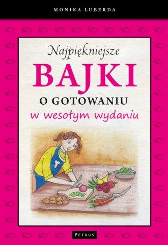 Najpiękniejsze bajki o gotowaniu - okładka książki