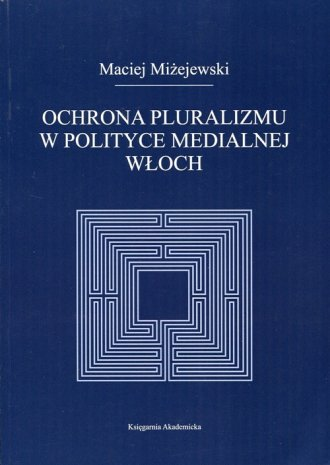 Ochrona pluralizmu w polityce medialnej - okładka książki