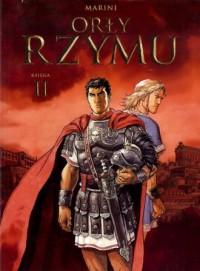 Orły Rzymu. Księga 2 - Enrico Marini - okładka książki