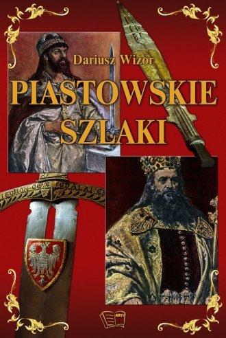 Piastowskie szlaki - okładka książki