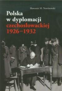 Polska w dyplomacji czechosłowackiej 1926-1932 - okładka książki