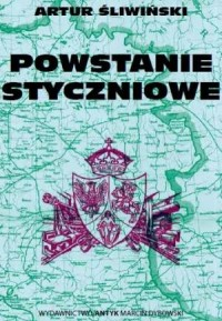 Powstanie Styczniowe - Artur Śliwiński - okładka książki