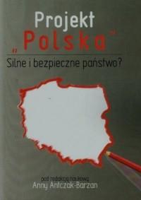 Projekt Polska. Silne i bezpieczne państwo - okładka książki
