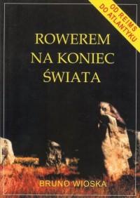 Rowerem na koniec świata - okładka książki