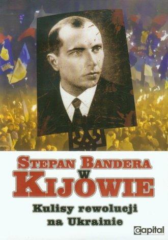 Stepan Bandera w Kijowie. Kulisy - okładka książki