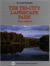 The Tri-City Landscape Park. Four seasons - okładka książki