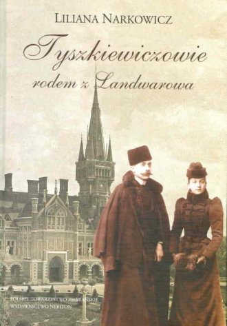 Tyszkiewiczowie rodem z Landwarowa - okładka książki