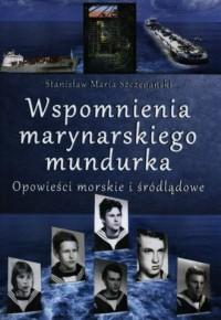 Wspomnienia marynarskiego mundurka. Opowieści morskie i śródlądowe - okładka książki