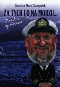 Za tych co na morzu... Morskie opowieści - okładka książki