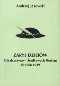 Zarys dziejów Góralszczyzny i Środkowych Słowian do roku 1949 - okładka książki