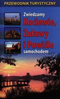 Zwiedzamy Kociewie, Żuławy i Powiśle samochodem - okładka książki