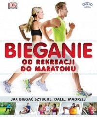 Bieganie. Od rekreacji do maratonu - okładka książki