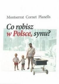 Co robisz w Polsce, synu? - okładka książki