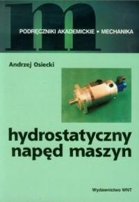 Hydrostatyczny napęd maszyn. Seria: Podręczniki akademickie. Mechanika - okładka książki