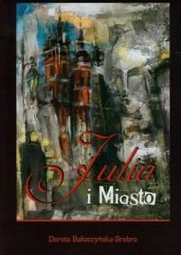 Julia i miasto - okładka książki