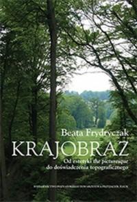 Krajobraz. Od estetyki the picturesque do doświadczenia topograficznego - okładka książki