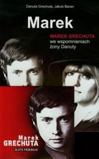 Marek. Marek Grechuta we wspomnieniach żony Danuty (+ CD) - okładka książki