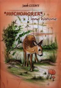 Muchomorek i inne historie - okładka książki