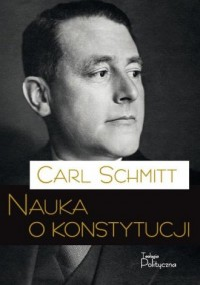 Nauka o konstytucji - Carl Schmitt - okładka książki