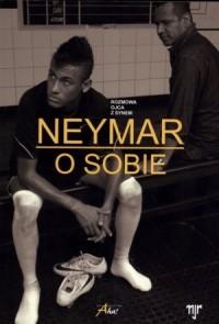 Neymar. O sobie. Rozmowa ojca z synem - okładka książki