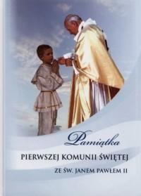 Pamiątka Pierwszej Komunii Świętej ze Św. Janem Pawłem II - okładka książki