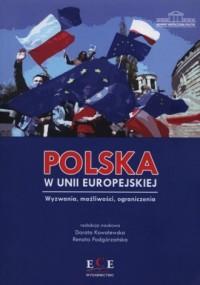 Polska w Unii Europejskiej. Wyzwania, możliwości, ograniczenia - okładka książki