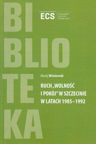 Ruch Wolność i Pokój w Szczecinie - okładka książki
