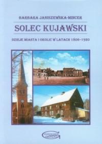 Solec Kujawski. Dzieje miasta i okolic w latach 1806-1920 - okładka książki