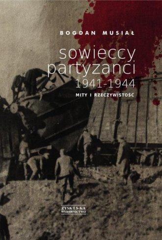 Sowieccy partyzanci 1941-1944. - okładka książki