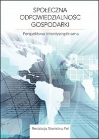 Społeczna odpowiedzialnośc gospodarki. Perspektywa interdyscyplinarna - okładka książki