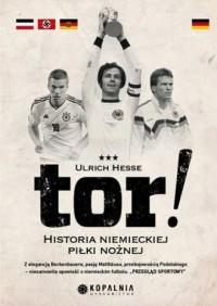 Tor! Historia niemieckiej piłki nożnej - okładka książki