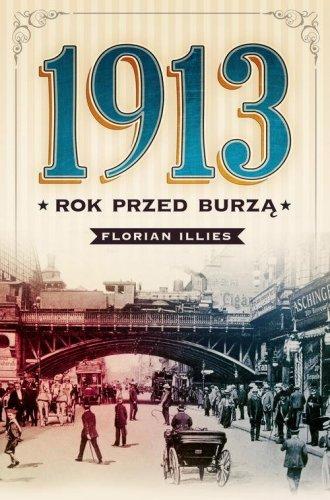 1913. Rok przed burzą - okładka książki