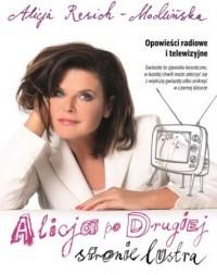 Alicja po drugiej stronie lustra. Opowieści radiowe i telewizyjne - okładka książki
