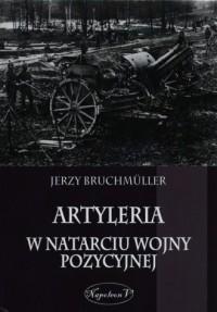 Artyleria w natarciu wojny pozycyjnej - okładka książki