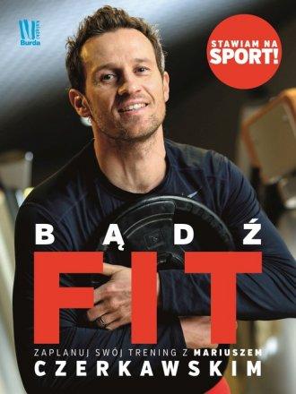 Bądź fit. Zacznij swój trening - okładka książki