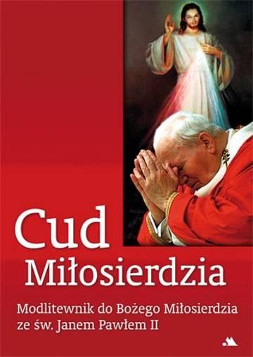 Cud miłosierdzia. Modlitewnik do - okładka książki